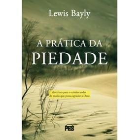 A Prática Da Piedade Livro Lewis Bayly Editora Pes