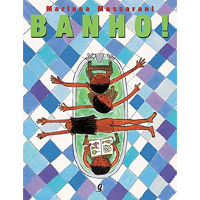 Banho! De Mariana Massarani Global