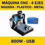 Maquina Cnc Router Fresadora Usb - 4 Ejes 800w - Acero Inox