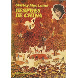 Shirley Mac Laine : Después De China (ed. Debate, 1978)