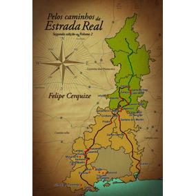 Livro Pelos Caminhos Da Estrada Real - Volume 2