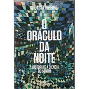Livro O Oráculo Da Noite - Sidarta Ribeiro