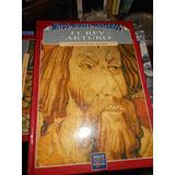 * El Rey Arturo - Geoffrey Ashe - Mitos - Dioses - Misterios