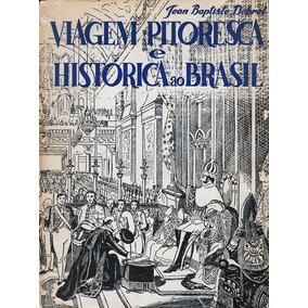 Viagem Pitoresca Pelo Brasil. Livros Raros, Livros Antigos