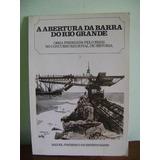Livro Abertura Da Barra Do Rio Grande Miguel Frederico