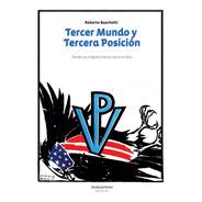 Tercer Mundo Y Tercera Posición - R. Baschetti - Ed. Jirones