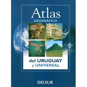 Atlas Geografico Del Uruguay Y Universal