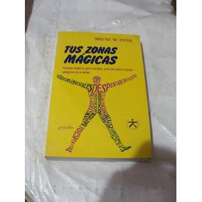 Libro Tus Zonas Magicas , Wayne W. Dyer , 401 Paginas , Año