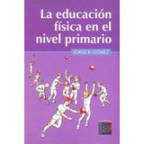 La Educación Física En Nivel Primario - Jorge Gomez Stadium