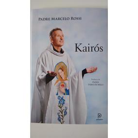 Livro Kairos Pe Marcelo Rossi O Tempo De Deus