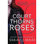 Court Of Thoms And Roses, A ( Sarah J. Maas )