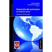 Desarrollo Del Curriculum En América Latina. Experiencia De