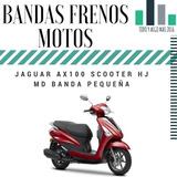 Bandas Frenos Motos Jaguar Ax100 Scooter Hj Md Banda Pequeña