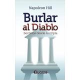 Burlar Al Diablo - Napoleon Hill - Libro Físico