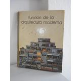 Funcion De La Arquitectura Moderna