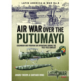 Air War Over The Putumayo Libro Guerra Peru Colombia 1932-33