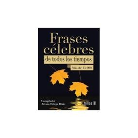 Libro Frases Celebres De Todos Los Tiempos (pasta Rustic *ts