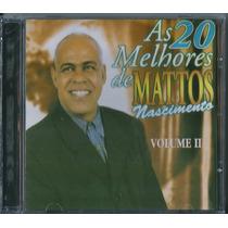 Cd As 20 Melhores De Mattos Nascimento - Vol 2 (original)