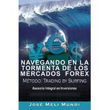 Libro Pdf Navegando En La Tormenta De Los Mercados Forex