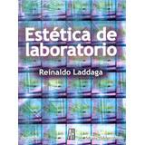 Estetica De Laboratorio - Reinaldo Laddaga