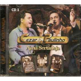 Cd Cezar & Paulinho - Alma Sertaneja - Novo***