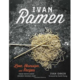 Book : Ivan Ramen: Love, Obsession, And Recipes From Toky...