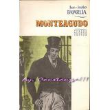 Monteagudo De Juan Jacobo Bajarlía