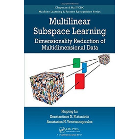 Libro Multilinear Subspace Learning: Dimensionality Reduct