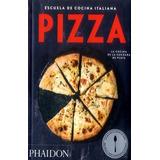 Gastronomía Pizza Escuela De Cocina Italiana Autor: Sin Aut