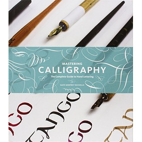 Libro Mastering Calligraphy: The Complete Guide To Hand Lett