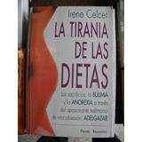 La Tirania De Las Dietas - Irene Celcer