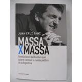 Massa X Massa - Juan Cruz Sans - Política Argentina