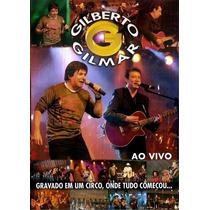 Dvd Gilberto E Gilmar - Ao Vivo Gravado No Circo - Lacrado