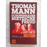 Schopenhauer, Nietzsche Y Freud - Thomas Mann