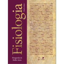 Fisiologia - 4ª Edição - Margarida De Mello Aires - Ebook