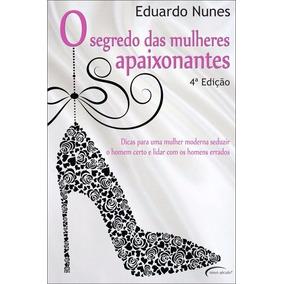 O Segredo Das Mulheres Apaixonantes / Livro Fisico