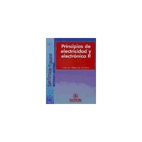 Principios De Electricidad Y Electrónica. Tomo 2(libro Inge