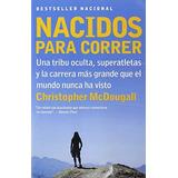 Libro : Nacidos Para Correr: Superatletas, Una Tribu Ocul...
