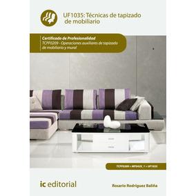 Técnicas De Tapizado De Mobiliario. Tcpf0209 - Operacione...