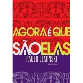 Livro Agora É Que São Elas Paulo Leminski