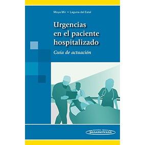 Libro Urgencias En El Paciente Hospitalizado: Guía De Actuac