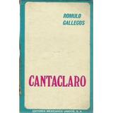 Cantaclaro Romulo Gallegos