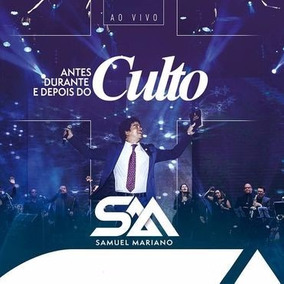 Cd+dvd Lança Samuel Mariano Antes Durante E Depois Do Culto