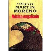 Mexico Engañado - Francisco Martin Moreno / Planeta