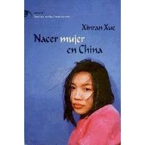 Libro: Nacer Mujer En China - Xinran Xue - Pdf