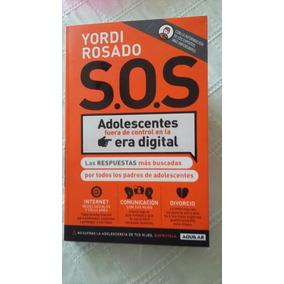S.o.s Adolecentes Fuera De Control / Yordi Rosado