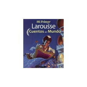 Libro Mi Primer Larousse De Cuentos Del Mundo *cj