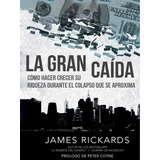 La Gran Caida James Rickards Pdf Digital