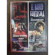 El Hombre Leopardo / El Barco Fantasma * Dvd Original *