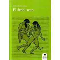 El Árbol Seco (spanish Edition); Jose Antonio Envío Gratis